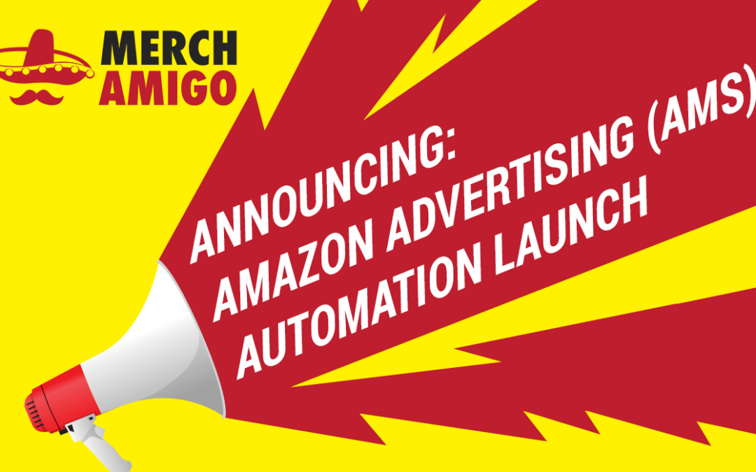 How To Scale Your Merch Account Through Amazon Advertising (AMS) Automation