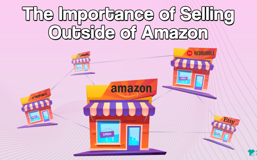 The Importance of Selling Outside of Amazon